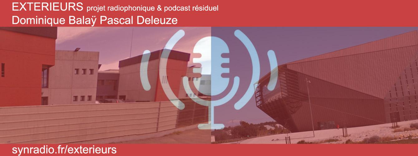 Exterieurs-flyer projet radio podcast dominique balaÿ pascal deleuze